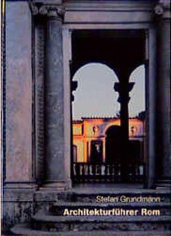 Architekturführer Rom von Grundmann,  Stefan