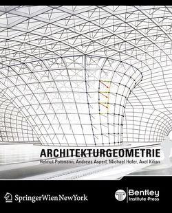 Architekturgeometrie von Asperl,  Andreas, Hofer,  Michael, Kilian,  Axel, Lass,  Erich, Pottmann,  Helmut