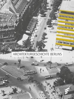 Architekturgeschichte Berlins von Hoppe,  Bert, Schäche,  Wolfgang