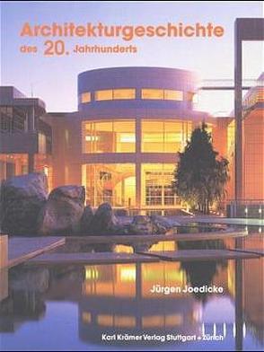 Architekturgeschichte des 20. Jahrhunderts von Joedicke,  Jürgen