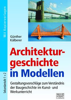 Architekturgeschichte in Modellen von Kälberer,  Günther