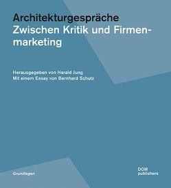 Architekturgespräche. von Jung,  Harald, Schulz,  Bernhard