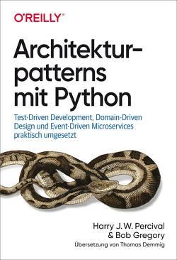 Architekturpatterns mit Python von Demmig,  Thomas, Gregory,  Bob, Percival,  Harry