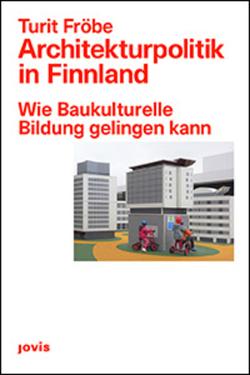 Architekturpolitik in Finnland von Fröbe,  Turit