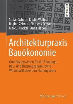 Architekturpraxis Bauökonomie von Hackel,  Anne, Hackel,  Marcus, Scholz,  Stefan, Schramm,  Clemens, Wellner,  Kristin, Zeitner,  Regina