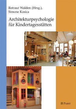Architekturpsychologie für Kindertagesstätten von Kosica,  Simone, Walden,  Rotraut
