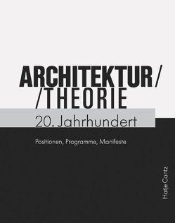 Architekturtheorie 20. Jahrhundert von Hanisch,  Ruth, Lampugnani,  Vittorio Magnago, Schumann,  Ulrich Maximilian, Sonne,  Wolfgang