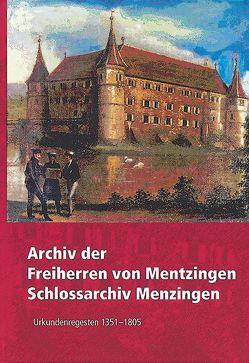 Archiv der Freiherren von Mentzingen Schlossarchiv Menzingen von Armgart,  Martin