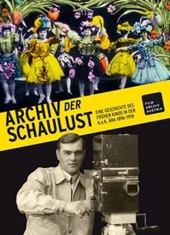 Archiv der Schaulust von Kieninger,  Ernst, Loacker,  Armin, Wostry,  Nikolaus