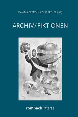 Archiv/Fiktionen von Gretz,  Daniela, Pethes,  Nicolas