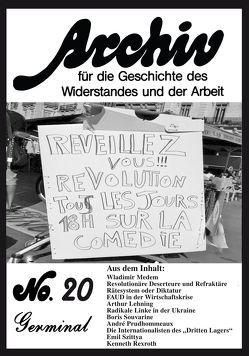 Archiv für die Geschichte des Widerstandes und der Arbeit von Braunschädel,  Wolfgang, Materna,  Johannes