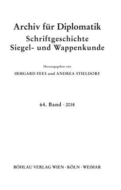Archiv für Diplomatik, Schriftgeschichte, Siegel- und Wappenkunde von Fees,  Irmgard, Stieldorf,  Andrea
