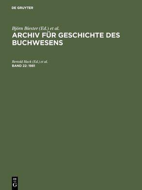 Archiv für Geschichte des Buchwesens / 1981 von Dewitz,  Hans-Georg, Hack,  Bertold, Kleiss,  Marietta, Wittmann,  Reinhard