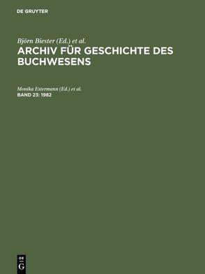 Archiv für Geschichte des Buchwesens / 1982 von Estermann,  Monika, Kleiss,  Marietta, Wittmann,  Reinhard