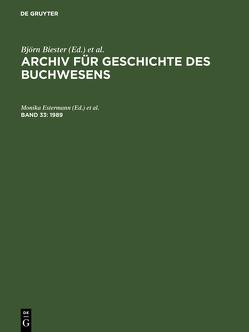 Archiv für Geschichte des Buchwesens / 1989 von Estermann,  Monika, Kleiss,  Marietta, Wittmann,  Reinhard