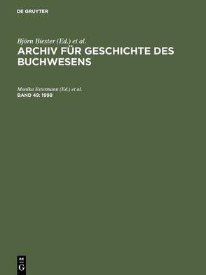 Archiv für Geschichte des Buchwesens / 1998 von Estermann,  Monika, Wittmann,  Reinhard