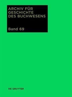 Archiv für Geschichte des Buchwesens / 2014 von Rautenberg,  Ursula, Schneider,  Ute
