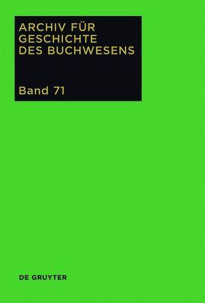 Archiv für Geschichte des Buchwesens / 2016 von Biester,  Björn, Wurm,  Carsten
