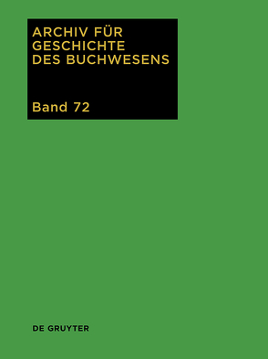 Archiv für Geschichte des Buchwesens / 2017 von Biester,  Björn, Wurm,  Carsten