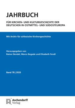 Archiv für schlesische Kirchengeschichte, Band 78-2019 von Bendel,  Rainer, Bogade,  Marco, Fendl,  Elisabeth