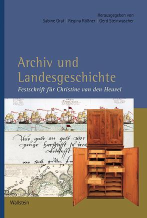 Archiv und Landesgeschichte von Graf,  Sabine, Rößner,  Regina, Steinwascher,  Gerd