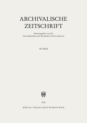 Archivalische Zeitschrift 90 (2008)