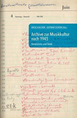 Archive zur Musikkultur nach 1945 von Kalcher,  Antje, Schenk,  Dietmar, Schipperges,  Thomas, Schmidt,  Dörte