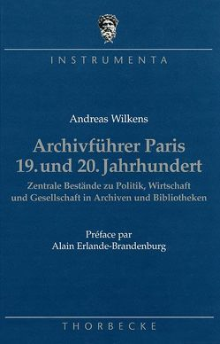 Archivführer Paris 19. und 20. Jahrhundert von Wilkens,  Andreas