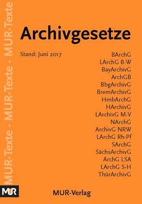 Archivgesetze – Deutschland von Wittmann,  Heinz