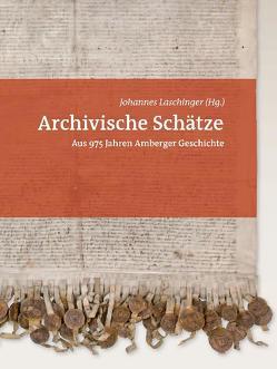 Archivische Schätze von Laschinger,  Johannes