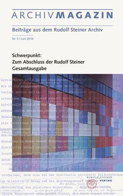 ARCHIVMAGAZIN. Beiträge aus dem Rudolf Steiner Archiv von Hoffmann,  David M.