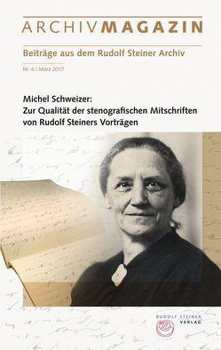 ARCHIVMAGAZIN. Beiträge aus dem Rudolf Steiner Archiv von Hoffmann,  David M., Schweizer,  Michel