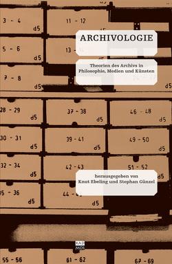 Archivologie von Ebeling,  Knut, Günzel,  Stephan