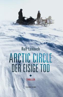 Arctic Circle – Der eisige Tod von Lohbeck,  Rolf