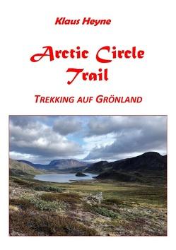 Arctic Circle Trail von Heyne,  Klaus