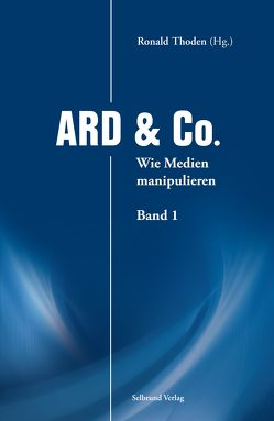 ARD & Co. von Bittner,  Wolfgang, Leukefeld,  Karin, Spoo,  Eckart, Thoden,  Ronald, Tilgner,  Ulrich