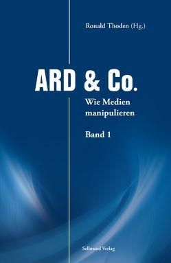 ARD & Co. von Bittner,  Wolfgang, Haarkötter,  Hektor, Leukefeld,  Karin, Spoo,  Eckart, Thoden,  Ronald, Tilgner,  Ulrich, van Rossum,  Walter