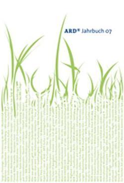 ARD Jahrbuch 07 von Arbeitsgemeinschaft der öffentlich-rechtlichen Rundfunkanstalten der Bundesrepublik Deutschland - ARD