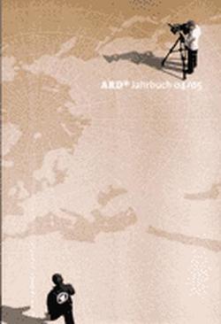 ARD Jahrbuch 2004/2005 von Arbeitsgemeinschaft der öffentlich-rechtlichen Rundfunkanstalten der Bundesrepublik Deutschland - ARD