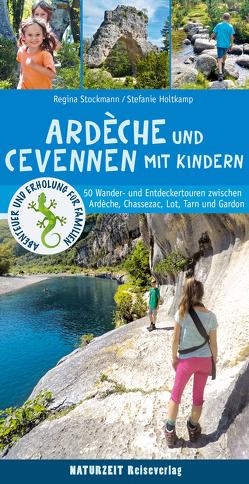 Ardèche und Cevennen mit Kindern von Holtkamp,  Stefanie, Stockmann,  Regina