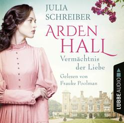 Arden Hall – Vermächtnis der Liebe von Poolman,  Frauke, Schreiber,  Julia