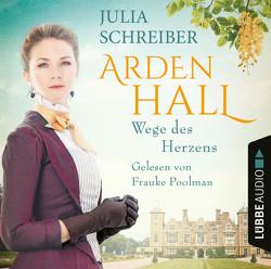 Arden Hall – Wege des Herzens von Poolman,  Frauke, Schreiber,  Julia