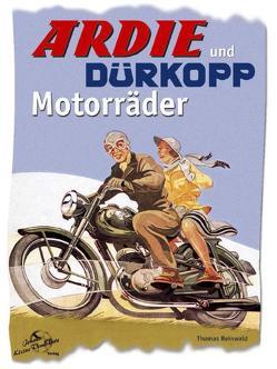 Ardie und Dürkopp Motorräder von Reinwald,  Thomas