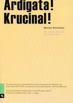 Ardigata! Krucinal! von Parin,  Paul, Reichmayr,  Michael