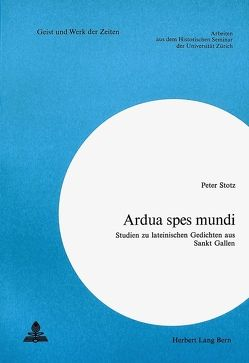 Ardua Spes Mundi von Stotz,  Peter