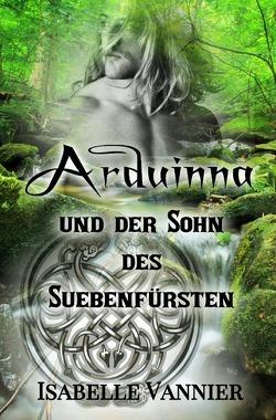 Arduinna und der Sohn des Suebenfürsten von Vannier,  Isabelle