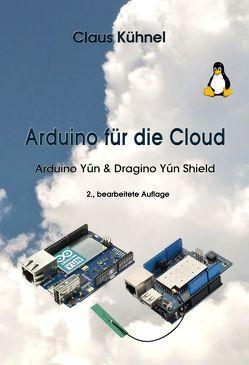 Arduino für die Cloud von Kühnel,  Claus