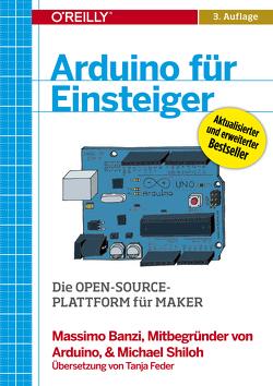 Arduino für Einsteiger von Banzi,  Massimo, Feder,  Tanja, Shiloh,  Michael
