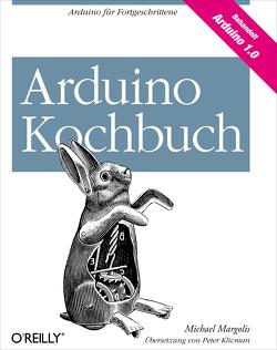 Arduino-Kochbuch von Klicman,  Peter, Margolis,  Michael