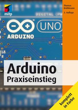 Arduino Praxiseinstieg von Brühlmann,  Thomas